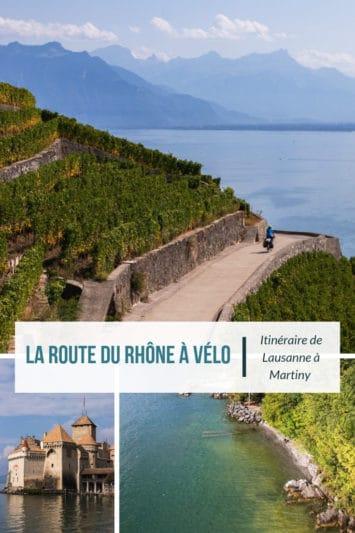 La Route du Rhône à vélo : itinéraire de Lausanne à Martigny