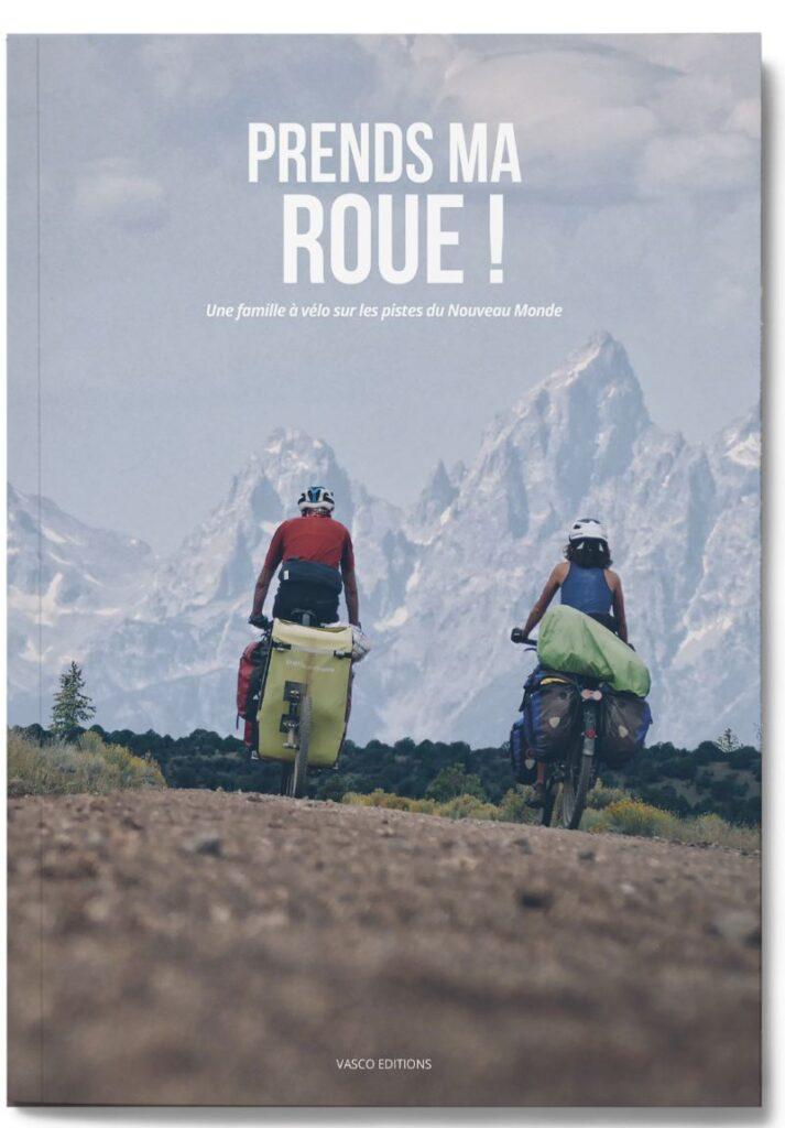 Prends Ma Roue - Livre voyage à vélo